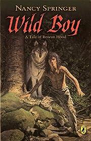 Wild Boy: A Tale of Rowan Hood de Nancy…