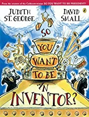 So You Want to Be an Inventor? – tekijä:…