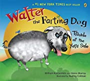 Walter the Farting Dog: Trouble At the Yard…