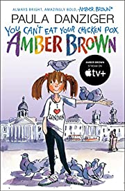 You Can't Eat Your Chicken Pox, Amber Brown…
