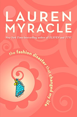 The Fashion Disaster That Changed My Life, Myracle, Lauren