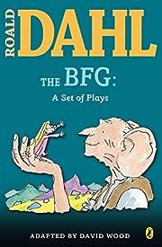 The BFG: a Set of Plays (Roald Dahl's…