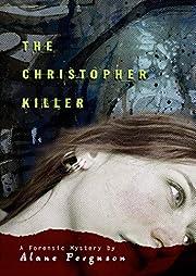 The Christopher Killer (Forensic Mystery)…