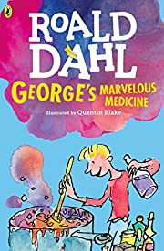 George's Marvelous Medicine de Roald Dahl