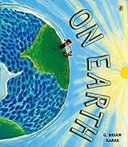 On Earth av G. Brian Karas