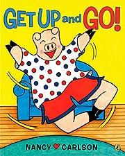 Get Up and Go! de Nancy Carlson