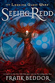 Seeing Redd: The Looking Glass WarsBook Two…