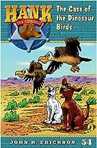 The Case of the Dinosaur Birds #54 (Hank the…