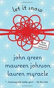 Let It Snow: Three Holiday Romances por John…