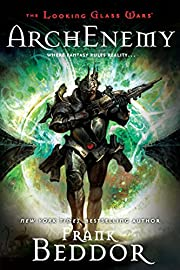 ArchEnemy: The Looking Glass Wars, Book…