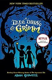 A tale dark & Grimm av Adam Gidwitz