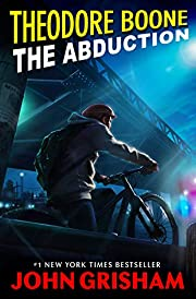 Theodore Boone: The Abduction af John…