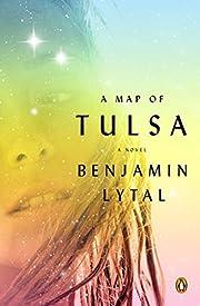 A Map of Tulsa: A Novel – tekijä:…