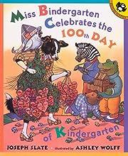 Miss Bindergarten Celebrates the 100th Day…
