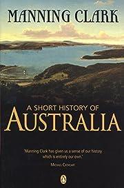 Short History Of Australia de Manning Clark