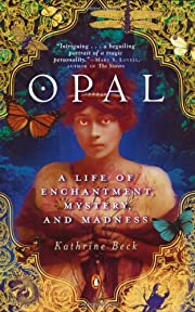 Opal: A Life of Enchantment, Mystery, and…
