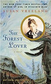 The Forest Lover por Susan Vreeland