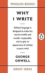 Why I Write (Penguin Great Ideas) –…
