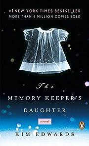 The Memory Keeper's Daughter af Kim Edwards