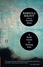 A Field Guide to Getting Lost de Rebecca…