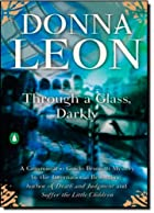 Through a Glass, Darkly by Donna Leon