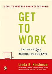 Get to Work: . . . And Get a Life, Before…