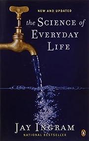 The Science of Everyday Life af Jay Ingram