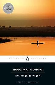 The River Between (Penguin African Writers…