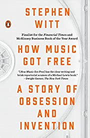 How Music Got Free: A Story of Obsession and…