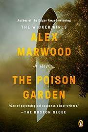 The Poison Garden: A Novel av Alex Marwood