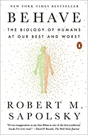 Behave: The Biology of Humans at Our Best…
