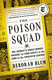 The Poison Squad: One Chemist's…