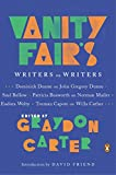 Vanity fair's writers on writers / edited by Graydon Carter with an introduction by David Friend