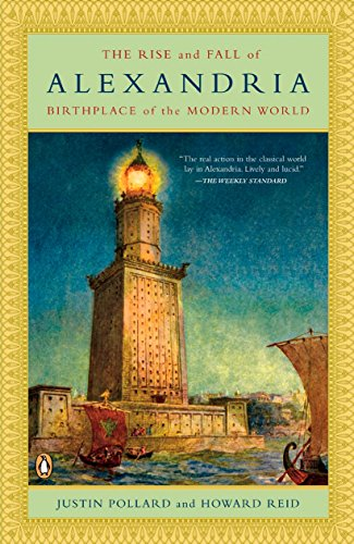 The Rise and Fall of Alexandria: Birthplace of the Modern World, by Pollard, Justin & Reid, Howard