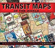 Transit Maps of the World de Mark Ovenden