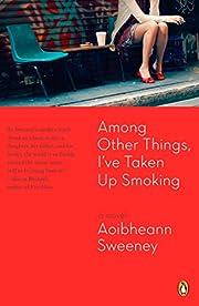 Among Other Things, I've Taken Up Smoking…
