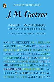Inner Workings: Literary Essays 2000-2005 af…