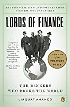 Lords of Finance: The Bankers Who Broke the…