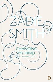 Changing My Mind: Occasional Essays af Zadie…