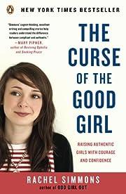 The Curse of the Good Girl: Raising…