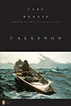 Callings (Penguin Poets) by Carl Dennis