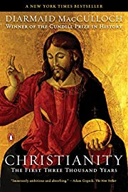 Christianity: The First Three Thousand Years…