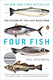 Four Fish: The Future of the Last Wild Food…