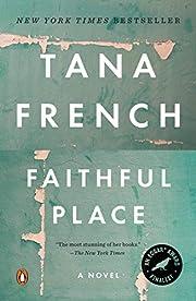 Faithful Place (Dublin Murder Squad) de Tana…