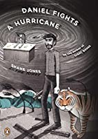 Daniel Fights a Hurricane: A Novel by Shane…