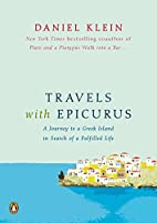 Travels with Epicurus: A Journey to a Greek…