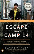 Escape from Camp 14: One Man's Remarkable…