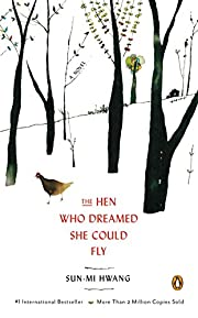 The Hen Who Dreamed She Could Fly: A Novel…