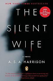 The Silent Wife: A Novel por A. S. A.…