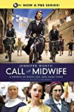 Call the Midwife: A Memoir of Birth, Joy,…